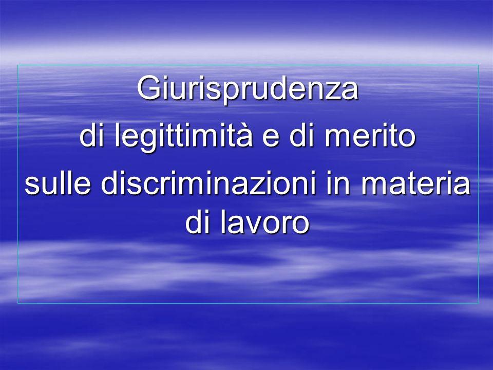 di legittimità e di merito sulle discriminazioni in materia di lavoro