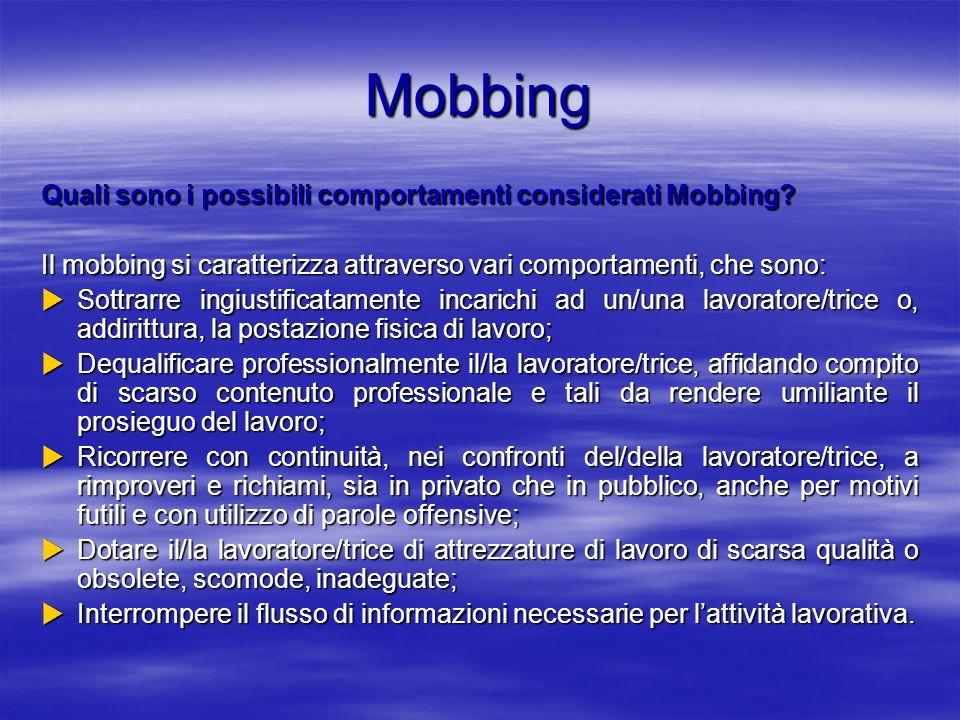 Mobbing Quali sono i possibili comportamenti considerati Mobbing