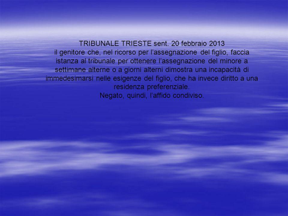 TRIBUNALE TRIESTE sent. 20 febbraio 2013
