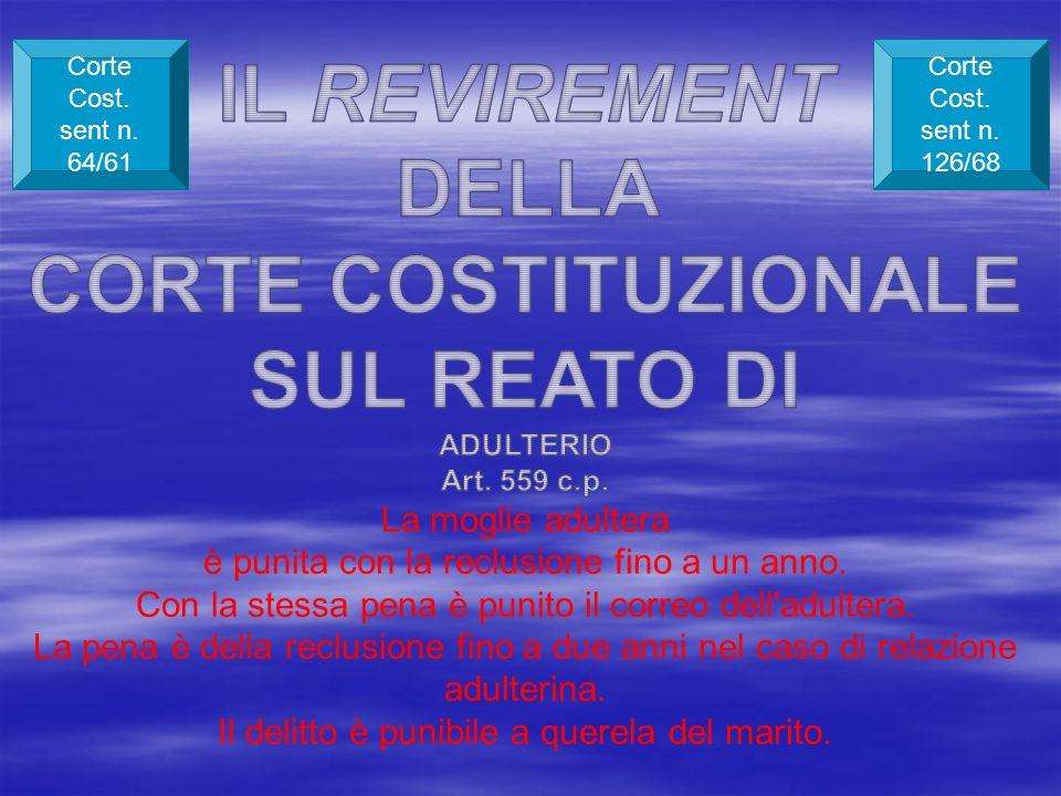 IL REVIREMENT DELLA CORTE COSTITUZIONALE SUL REATO DI