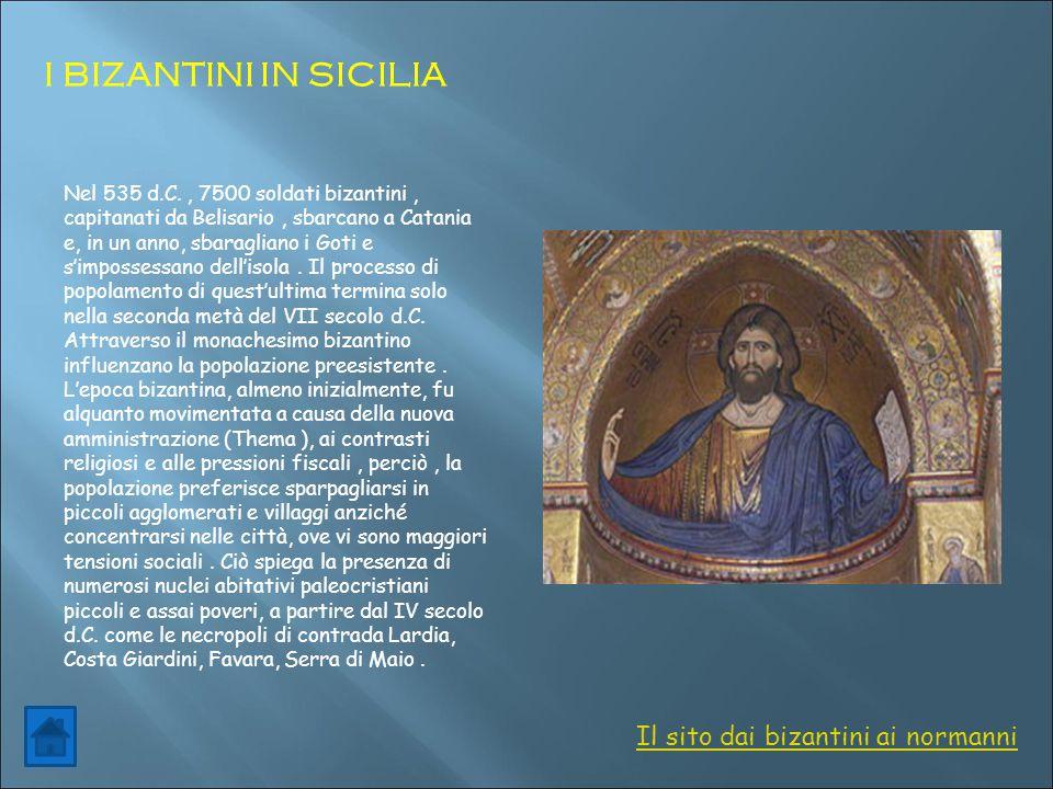 I BIZANTINI IN SICILIA Il sito dai bizantini ai normanni