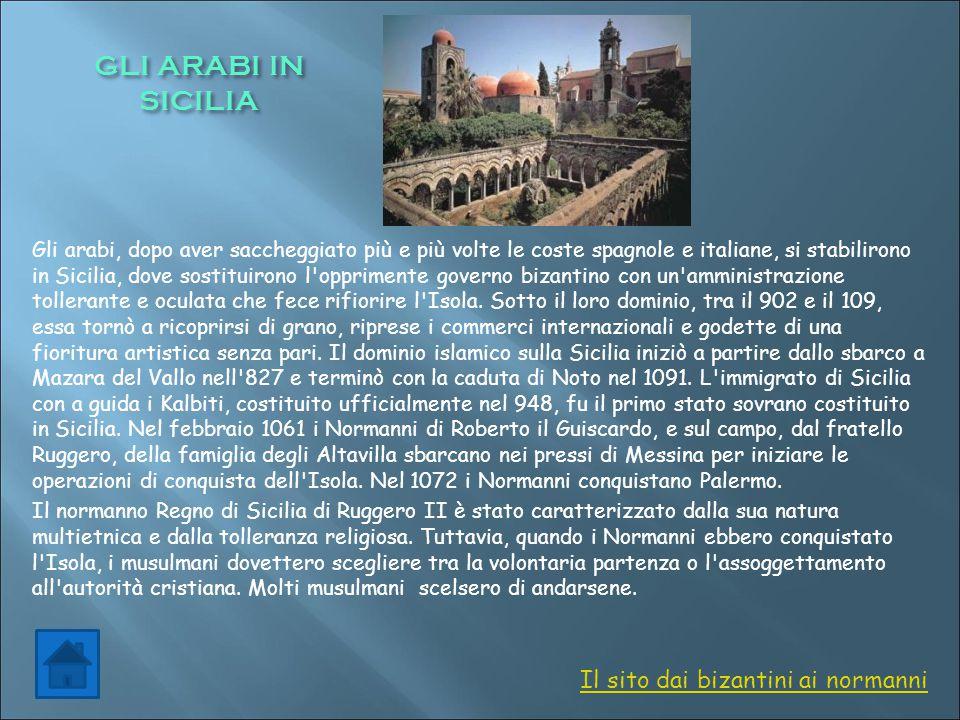 GLI ARABI IN SICILIA Il sito dai bizantini ai normanni
