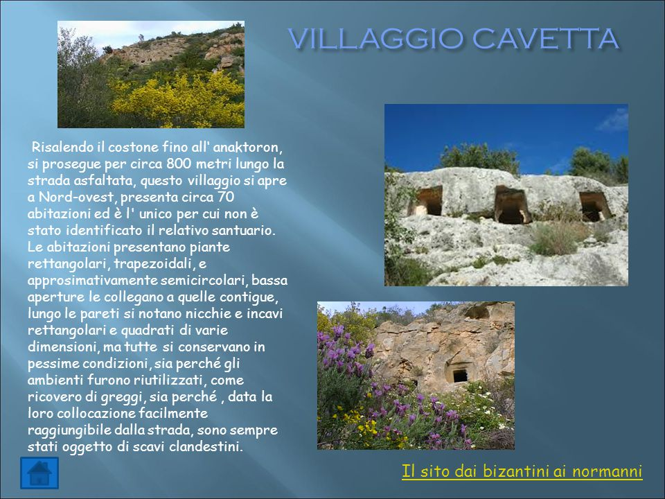 VILLAGGIO CAVETTA Il sito dai bizantini ai normanni