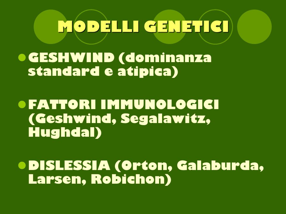 MODELLI GENETICI GESHWIND (dominanza standard e atipica)