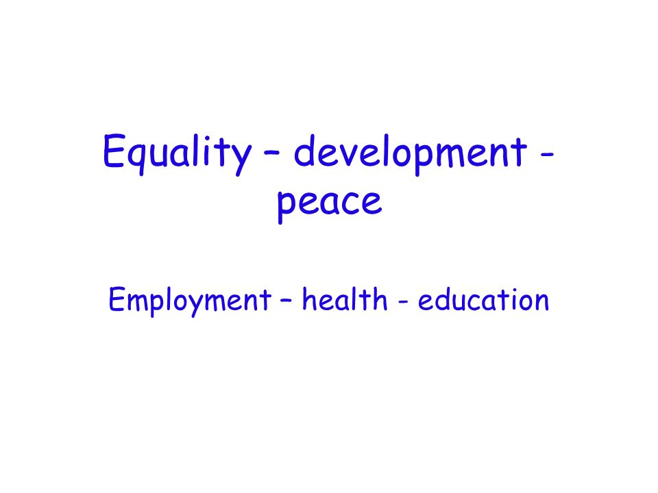 Equality – development -peace
