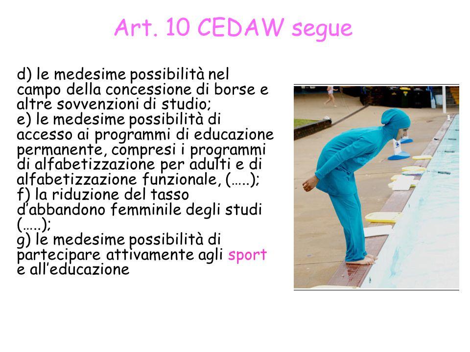 Art. 10 CEDAW segue d) le medesime possibilità nel campo della concessione di borse e altre sovvenzioni di studio;