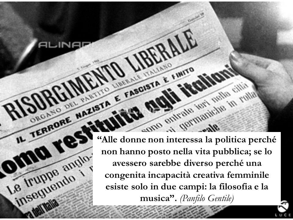 Alle donne non interessa la politica perché non hanno posto nella vita pubblica; se lo avessero sarebbe diverso perché una congenita incapacità creativa femminile esiste solo in due campi: la filosofia e la musica .