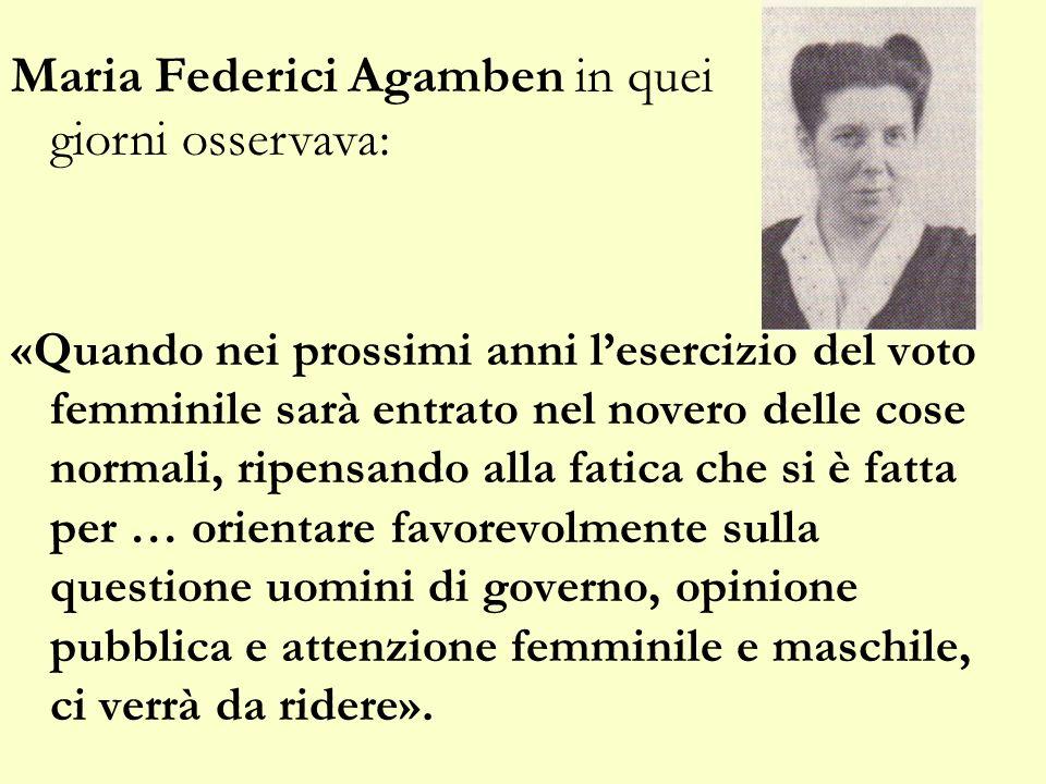 Maria Federici Agamben in quei giorni osservava:
