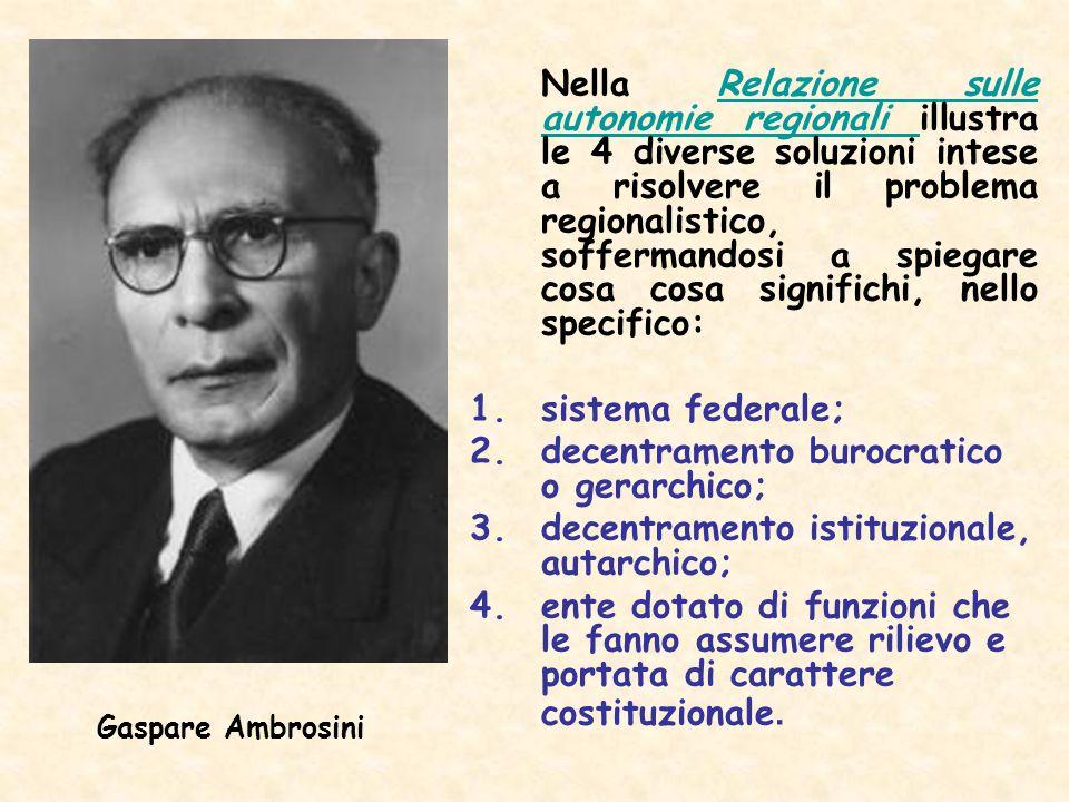 decentramento burocratico o gerarchico;