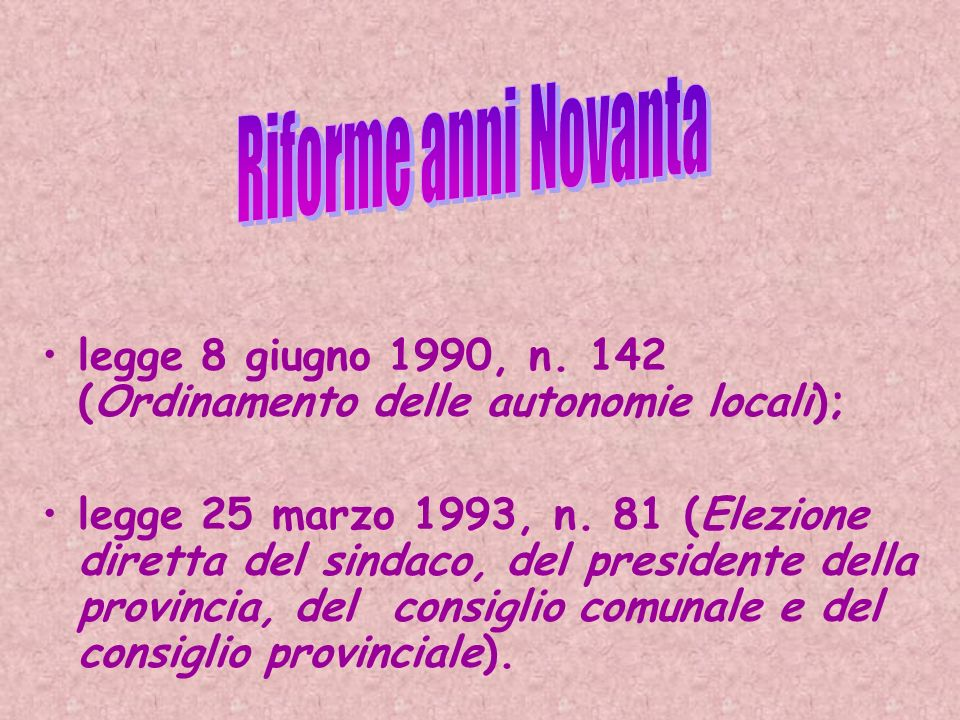 Riforme anni Novanta legge 8 giugno 1990, n. 142 (Ordinamento delle autonomie locali);
