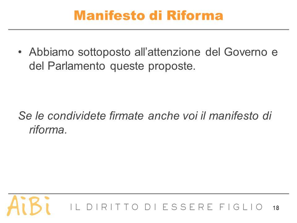 Manifesto di Riforma Abbiamo sottoposto all'attenzione del Governo e del Parlamento queste proposte.