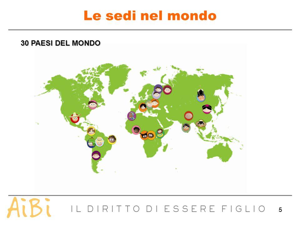 Le sedi nel mondo 30 PAESI DEL MONDO 5