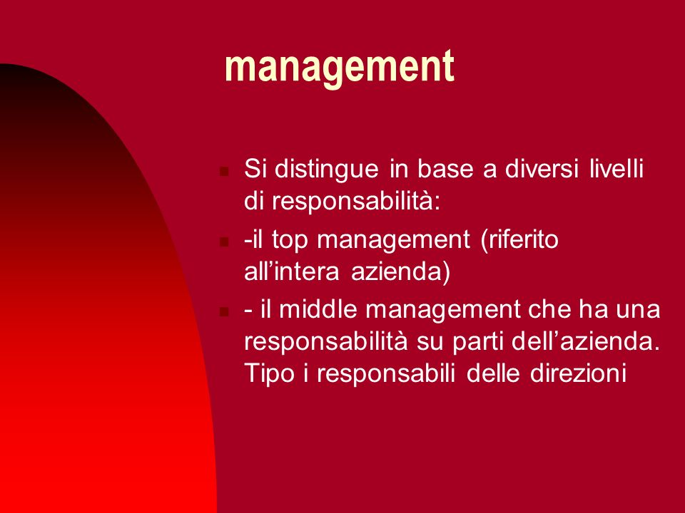 management Si distingue in base a diversi livelli di responsabilità: