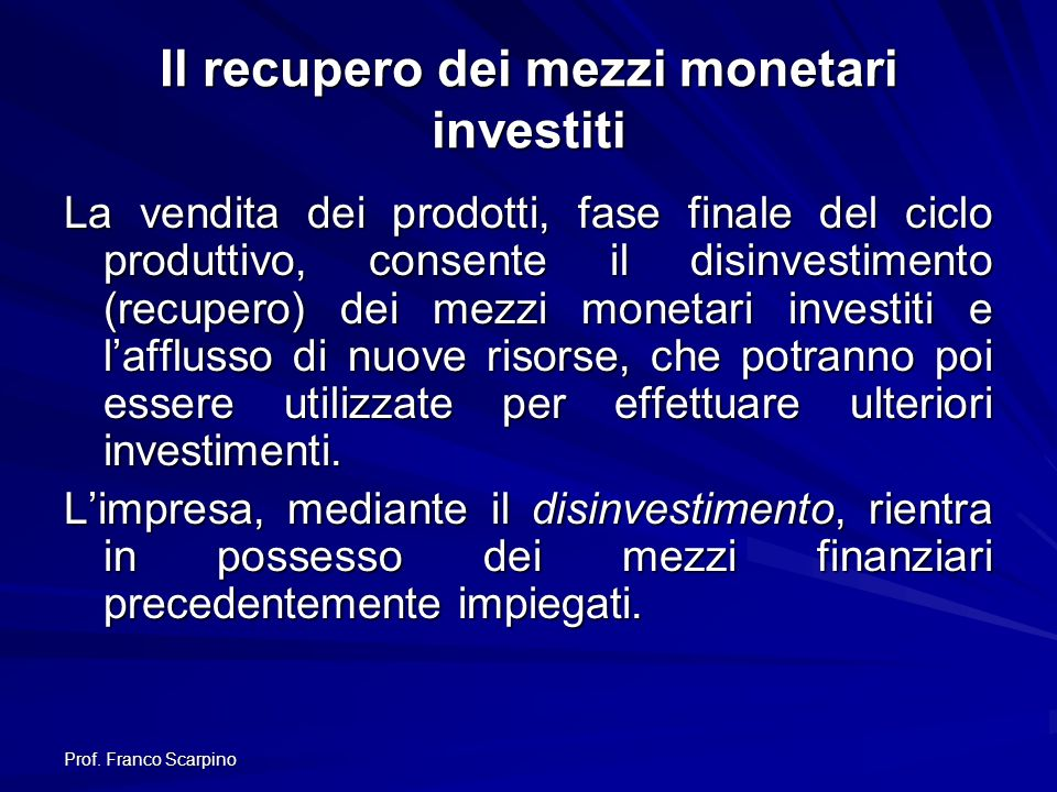 Il recupero dei mezzi monetari investiti