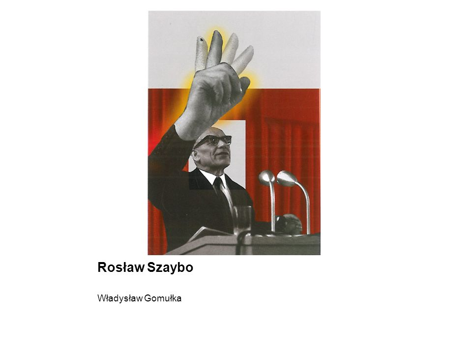 Rosław Szaybo Władysław Gomułka
