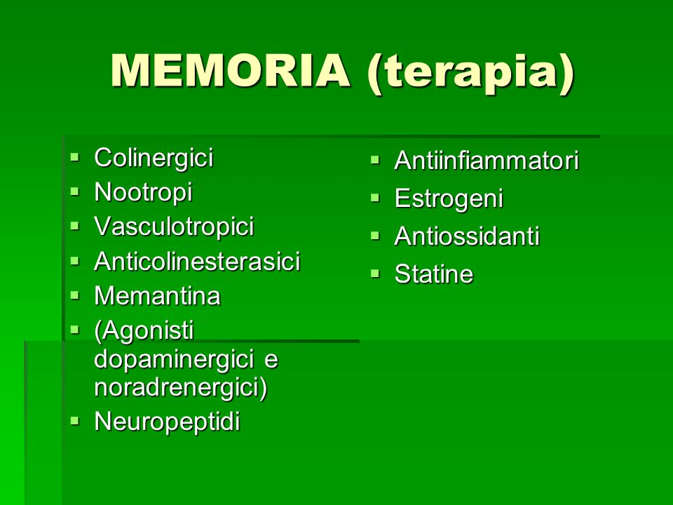 MEMORIA (terapia) Colinergici Nootropi Vasculotropici