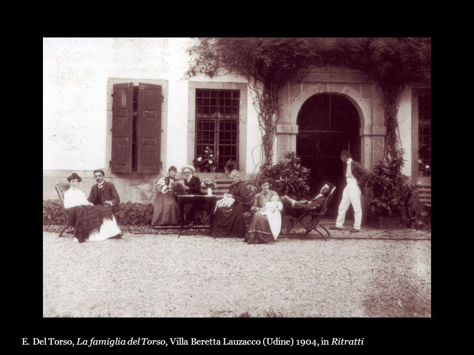 E. Del Torso, La famiglia del Torso, Villa Beretta Lauzacco (Udine) 1904, in Ritratti
