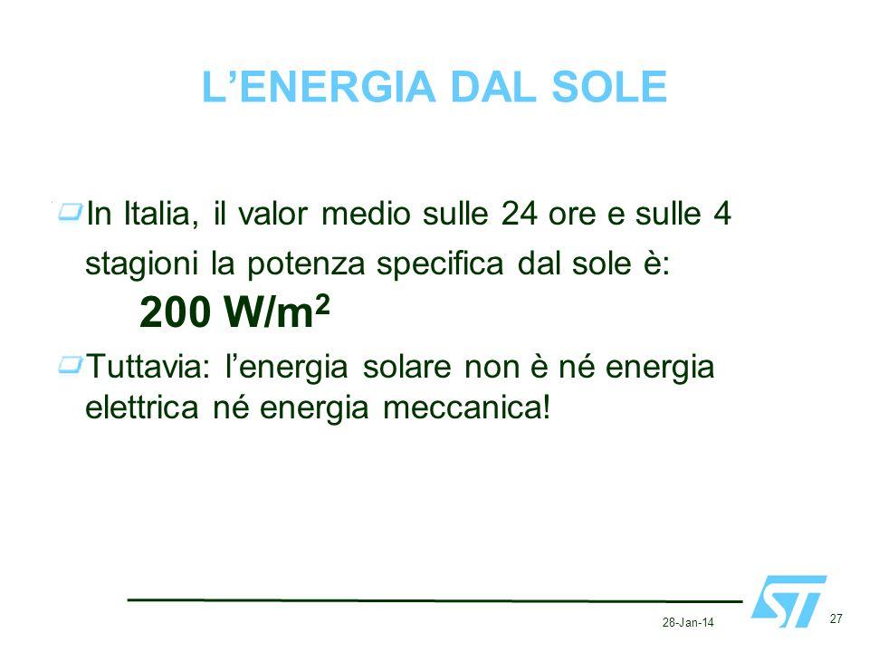 27-Mar-17 L'ENERGIA DAL SOLE. In Italia, il valor medio sulle 24 ore e sulle 4 stagioni la potenza specifica dal sole è: 200 W/m2.
