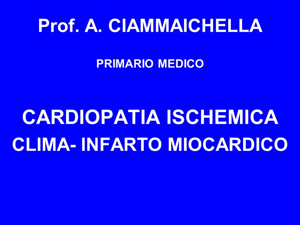 Prof. A. CIAMMAICHELLA PRIMARIO MEDICO