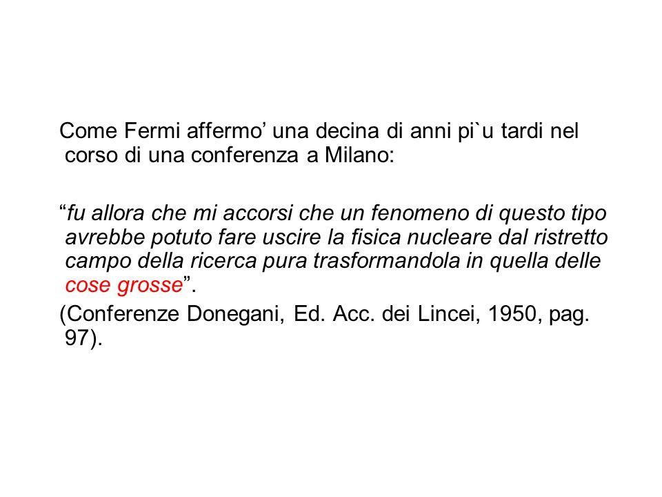 Come Fermi affermo' una decina di anni pi`u tardi nel corso di una conferenza a Milano: