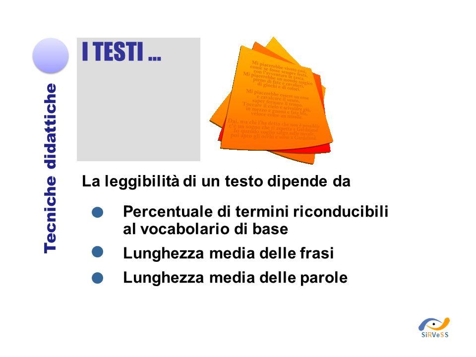 I TESTI … Tecniche didattiche La leggibilità di un testo dipende da
