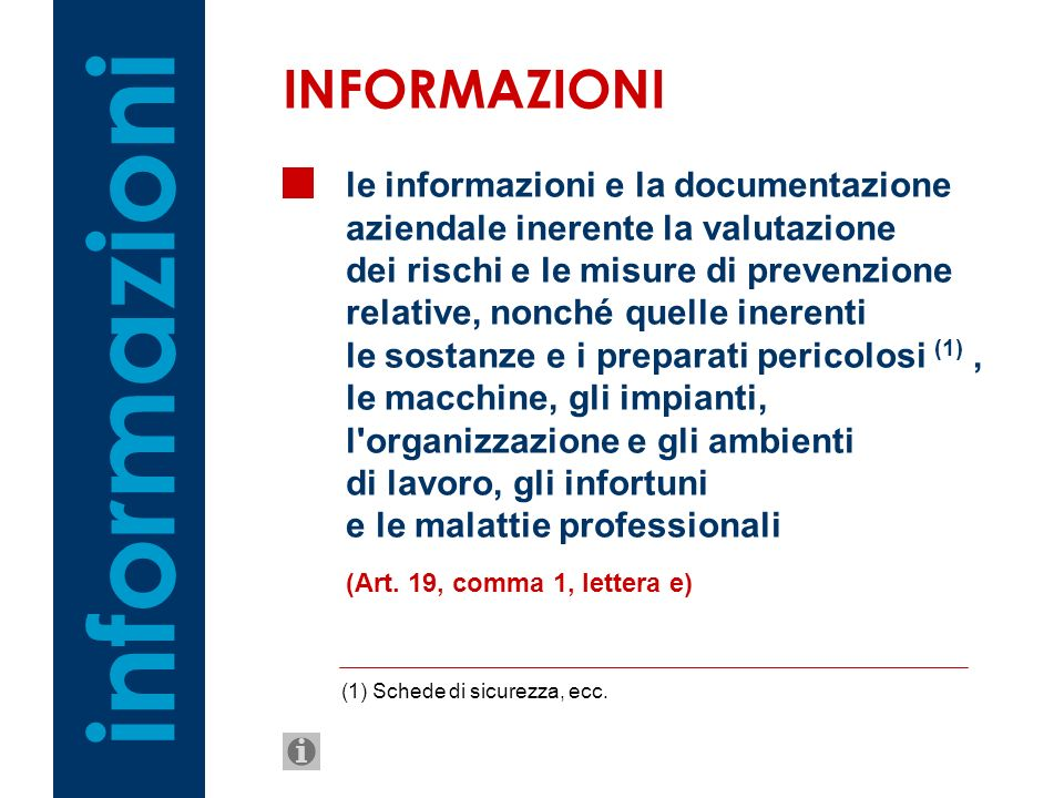 informazioni INFORMAZIONI le informazioni e la documentazione