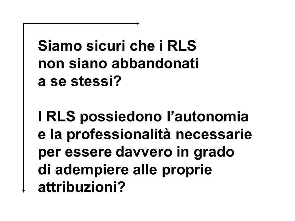 I RLS possiedono l'autonomia e la professionalità necessarie