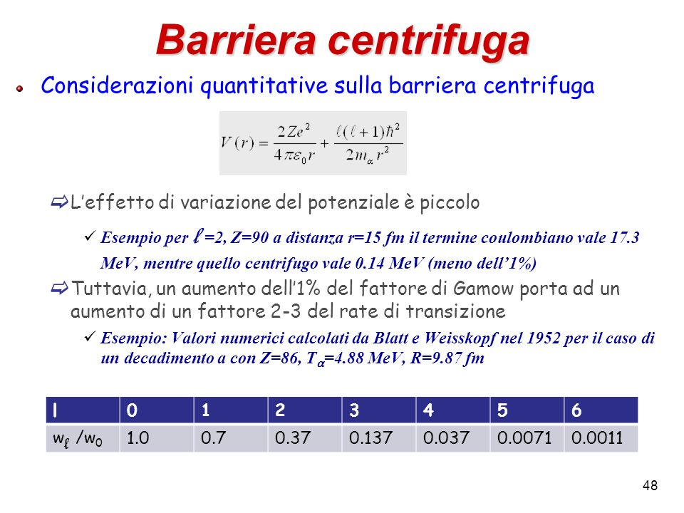 Barriera centrifugaConsiderazioni quantitative sulla barriera centrifuga. L'effetto di variazione del potenziale è piccolo.