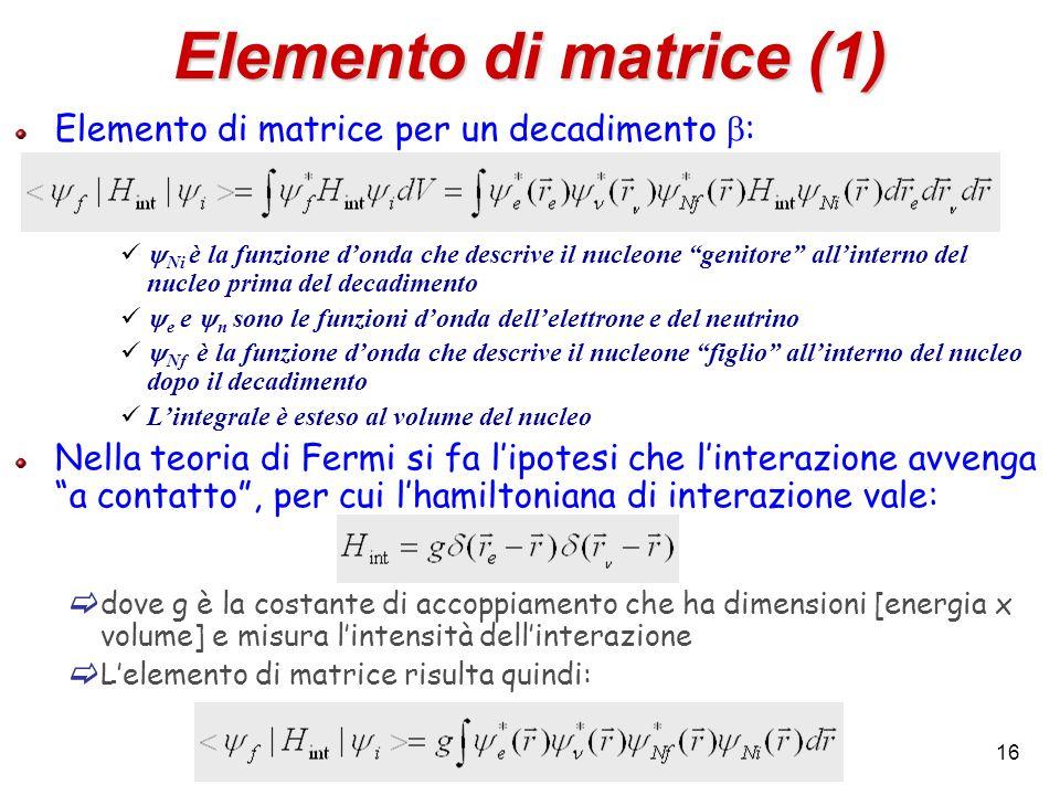 Elemento di matrice (1) Elemento di matrice per un decadimento b: