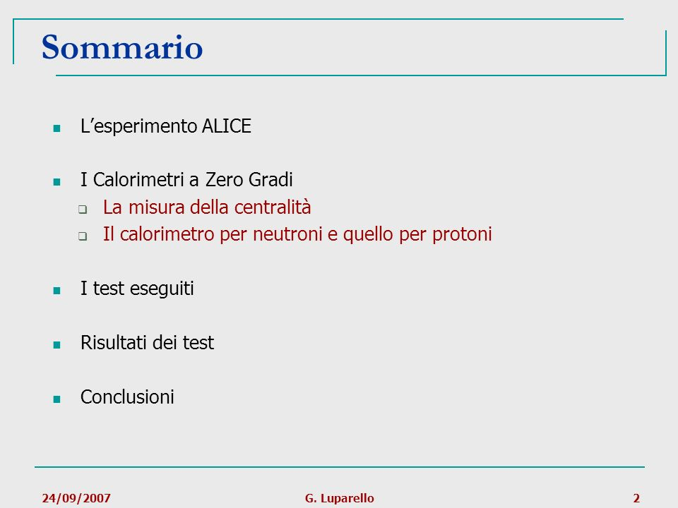 Sommario L'esperimento ALICE I Calorimetri a Zero Gradi