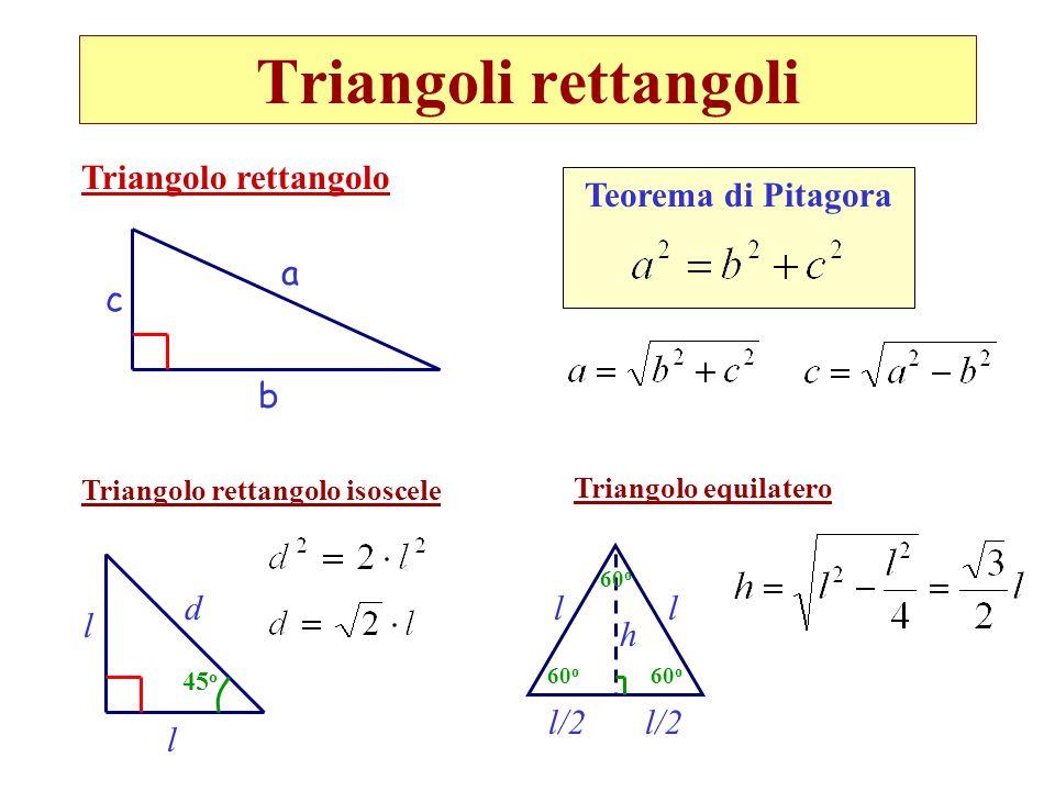 Triangoli rettangoli Triangolo rettangolo Teorema di Pitagora a c b d