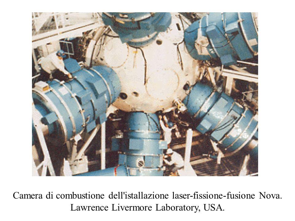 Camera di combustione dell istallazione laser-fissione-fusione Nova.