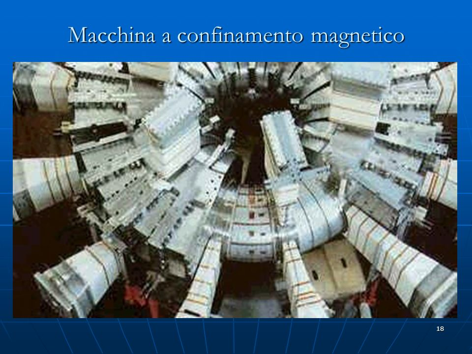 Macchina a confinamento magnetico