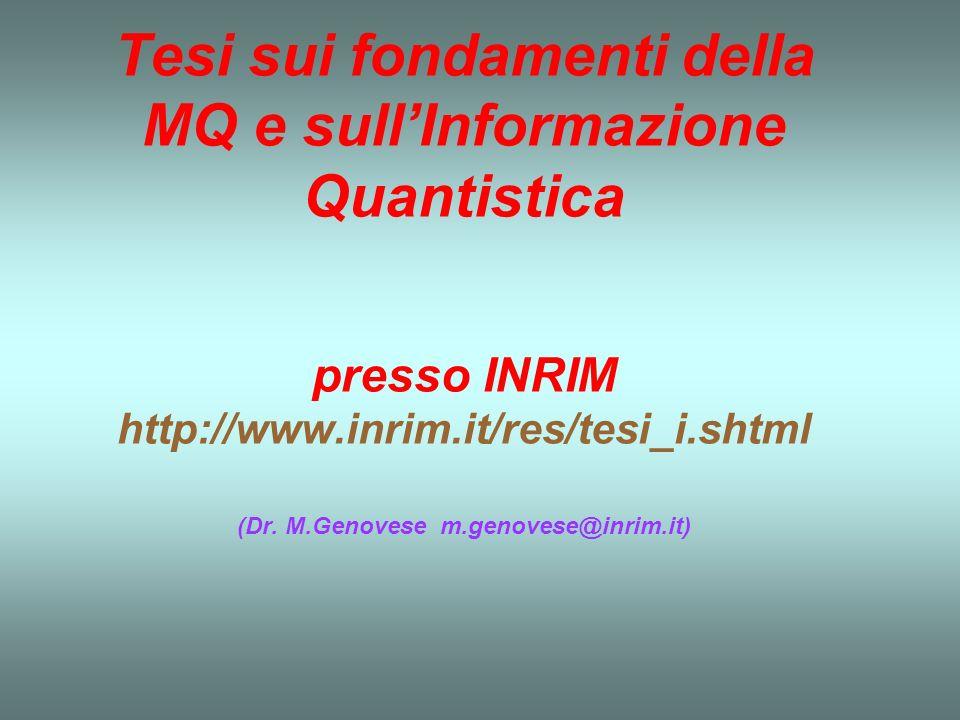 Tesi sui fondamenti della MQ e sull'Informazione Quantistica presso INRIM http://www.inrim.it/res/tesi_i.shtml (Dr.