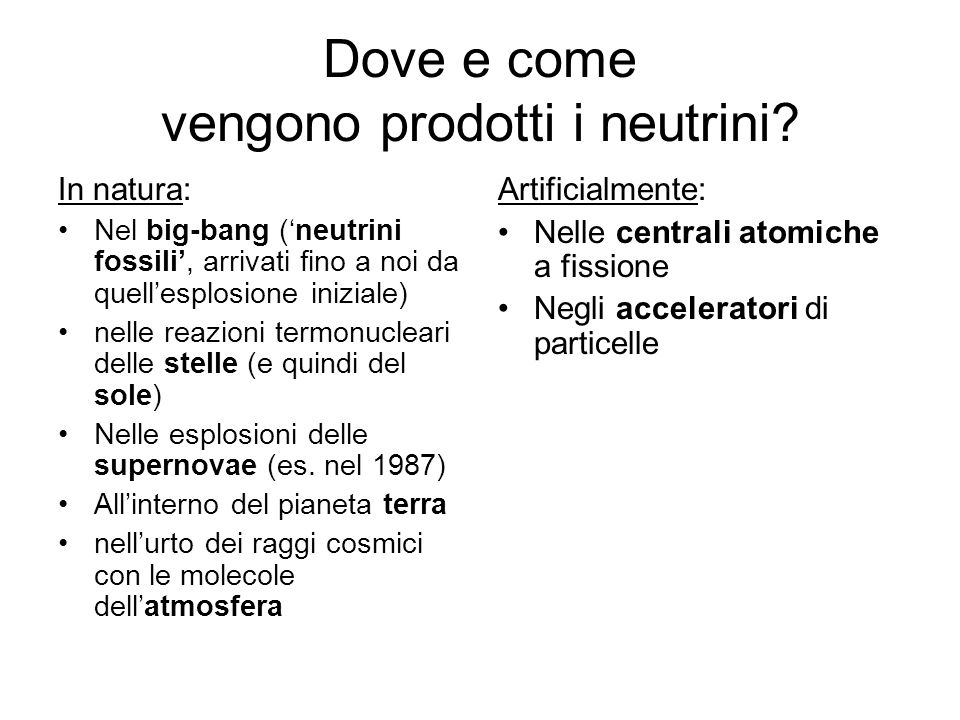 Dove e come vengono prodotti i neutrini