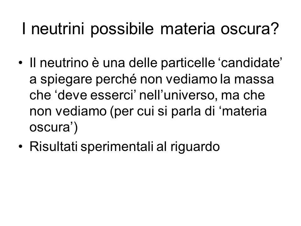 I neutrini possibile materia oscura