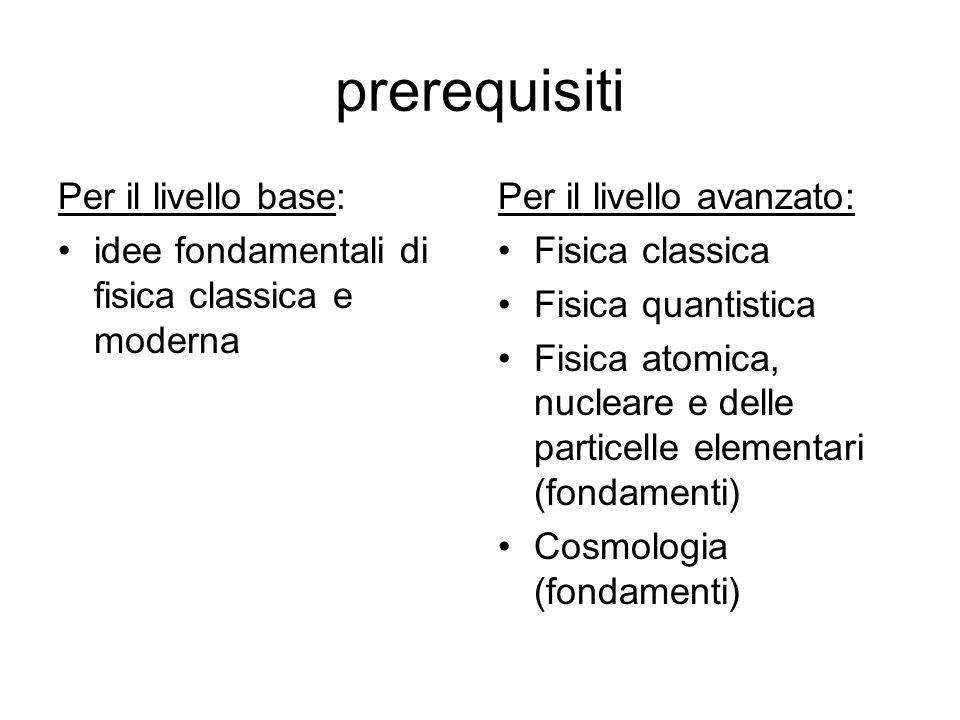 prerequisiti Per il livello base: