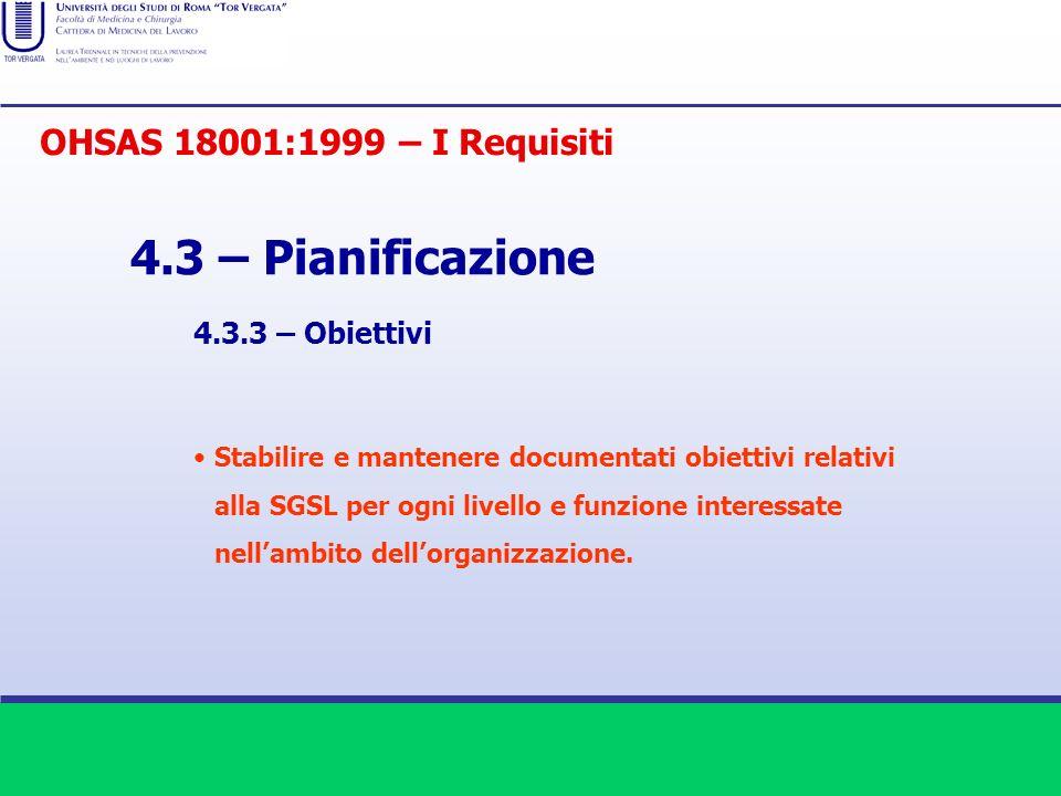 4.3 – Pianificazione OHSAS 18001:1999 – I Requisiti 4.3.3 – Obiettivi