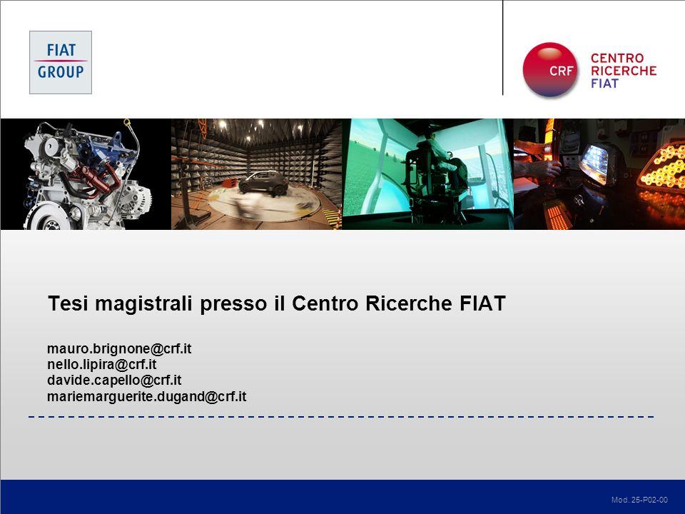 Tesi magistrali presso il Centro Ricerche FIAT mauro. brignone@crf