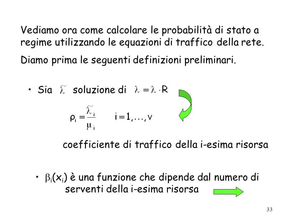 Vediamo ora come calcolare le probabilità di stato a regime utilizzando le equazioni di traffico della rete.