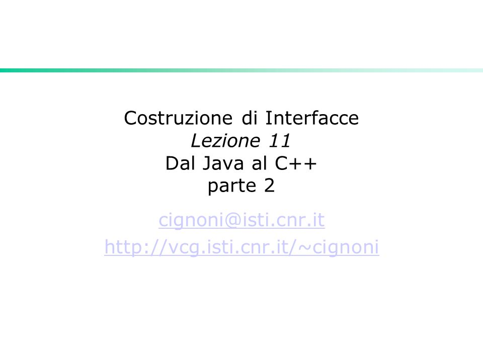 Costruzione di Interfacce Lezione 11 Dal Java al C++ parte 2
