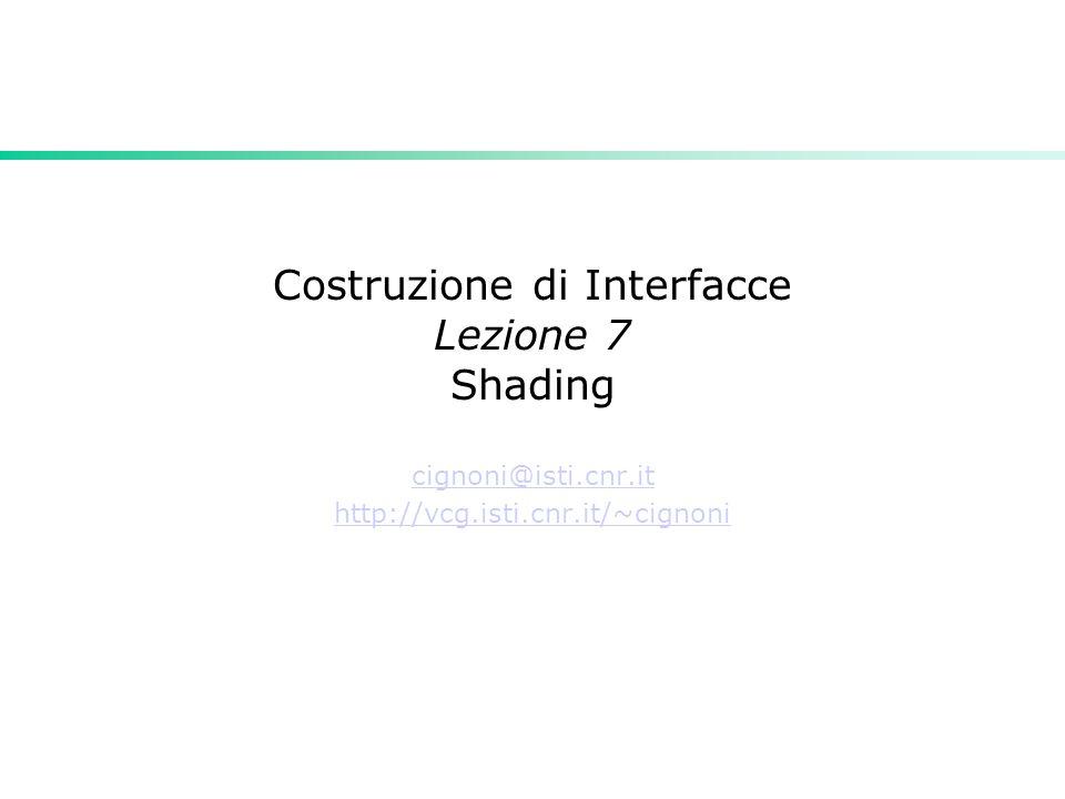 Costruzione di Interfacce Lezione 7 Shading