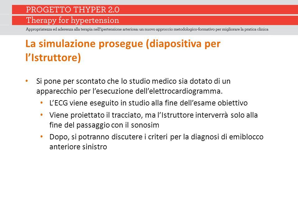 La simulazione prosegue (diapositiva per l'Istruttore)