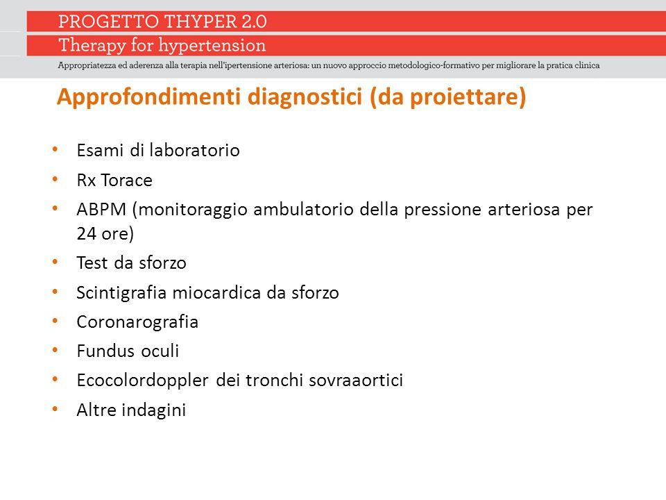 Approfondimenti diagnostici (da proiettare)