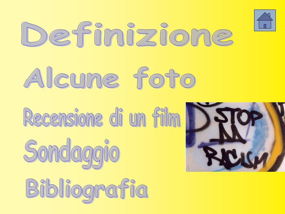 Definizione Alcune foto Recensione di un film Sondaggio Bibliografia