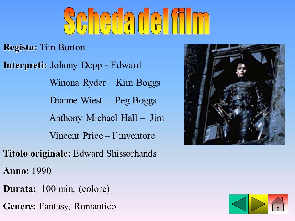 Scheda del film Regista: Tim Burton Interpreti: Johnny Depp - Edward