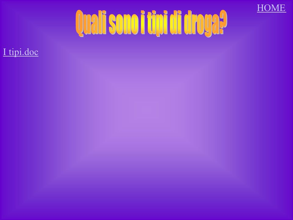 Quali sono i tipi di droga