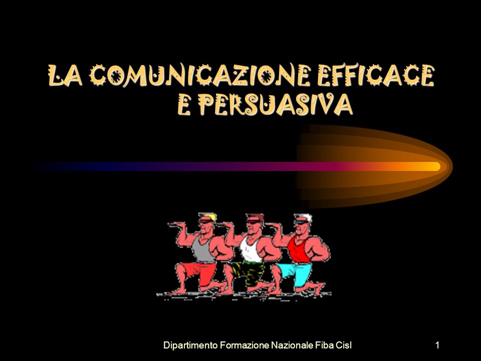 LA COMUNICAZIONE EFFICACE E PERSUASIVA