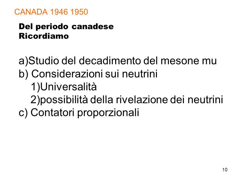 a)Studio del decadimento del mesone mu b) Considerazioni sui neutrini