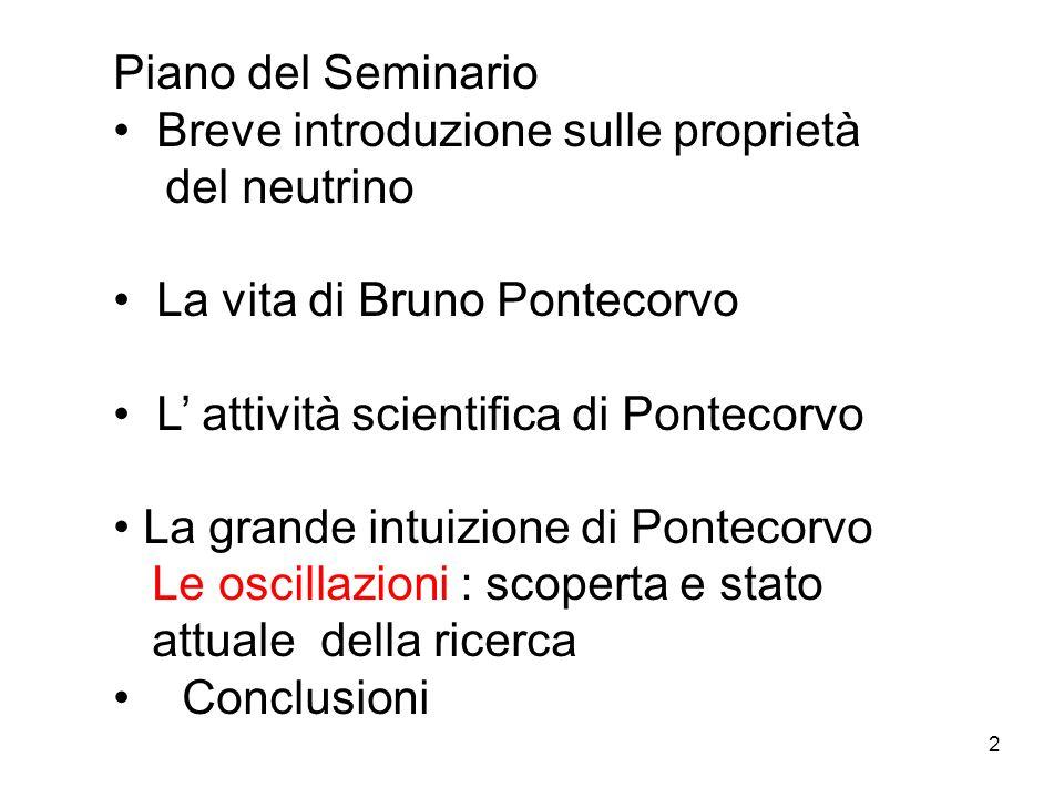 Piano del Seminario Breve introduzione sulle proprietà. del neutrino. La vita di Bruno Pontecorvo.
